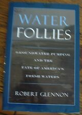 Water Follies Groundwater Pumping Fate of America's Fresh Waters 2004 First Look