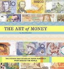 The Art of Money: The History and Design of Paper Currency from Around the Worl