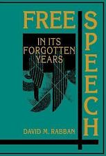 Free Speech in its Forgotten Years, 18701920 (Cambridge Historical Studies in Am