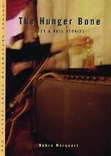 The Hunger Bone : Rock and Roll Stories by Debra Marquart (2001, Paperback)