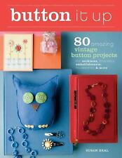 Button It Up : 80 Amazing Vintage Button Projects for Necklaces, Bracelets,...