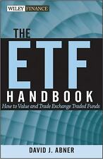 The ETF Handbook, + website: How to Value and Trade Exchange Traded Funds Abner