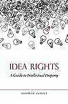Idea Rights: A Guide to Intellectual Property