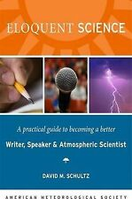 Eloquent Science: A Practical Guide to Becoming a Better Writer, Speaker, and...