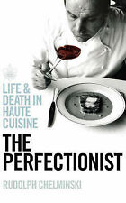 The Perfectionist: Life and Death in Haute Cuisine By Rudolph C .9780718147112