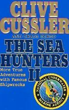 The Sea Hunters II : More True Adventures with Famous Shipwrecks by Craig Dirgo
