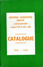 UNITED COUNTIES SHOW CATALOGUE, CARMARTHEN (1985) - OF GENEALOGICAL INTEREST