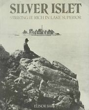 Silver Islet : Striking It Rich in Lake Superior (1995, Paperback) Mining Book