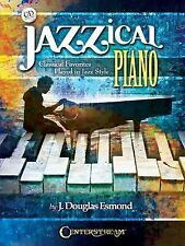 Jazzical Piano : Classical Favorites Played in Jazz Style by J. Douglas...