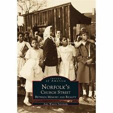 Norfolk's Church Street: Between Memory and Reality (Images of America: Virgini