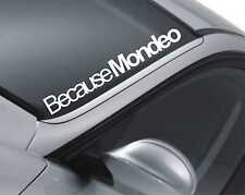 Because Mondeo Windscreen Sticker Ford Door Window Tuning Car Decal z46