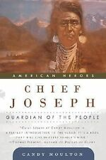 Chief Joseph: Guardian of the People (American Heroes) by Moulton, Candy