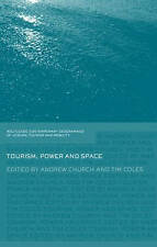 Tourism, Power and Space (Contemporary Geographies of Leisure, Tourism-ExLibrary