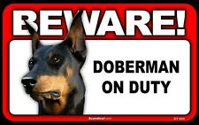BEWARE Guard Dog on Duty Sign - Doberman