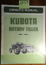 Kubota FS1000 Rotary Tiller for L175 L225 Tractor Owner Operator & Parts Manual