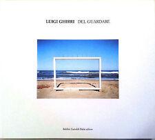 Luigi Ghirri, DEL GUARDARE, 2006