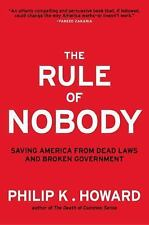THE RULE OF NOBODY Philip K Howard HB Book MANAGEMENT LEADERSHIP FREE SHIPPING!
