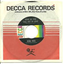 """BURL IVES - HOW DO YOU FALL OUT OF LOVE - 7"""" 45 RECORD -"""