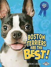 Boston Terriers Are the Best! (Best Dogs Ever)-ExLibrary