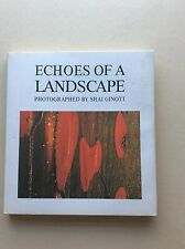ECHOES OF A LANDSCAPE by Shai Ginott. 1993 first edition. Photography - Israel.