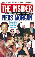 The Insider: The Private Diaries of a Scandalous Decade, Piers Morgan