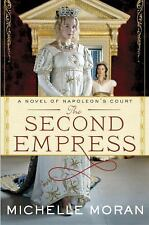 The Second Empress: A Novel of Napoleon's Court, , Moran, Michelle, Excellent, 2