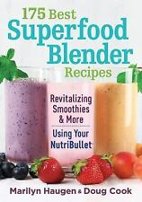 175 Best Superfood Blender Recipes : Revitalizing Smoothies and More Using...