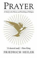 Prayer: A Study in the History and Psychology of Religion (Mystical Classics of