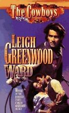 Ward by Leigh Greenwood (The Cowboys Series) (1997, Paperback) DD904