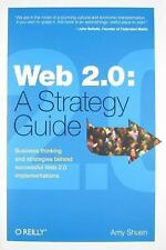 Web 2.0 : A Strategy Guide - Business Thinking and Strategies Behind...