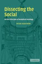 Dissecting the Social : On the Principles of Analytical Sociology by Peter...