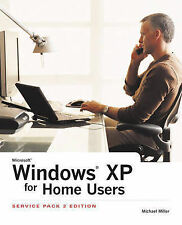 Michael Miller Windows XP for Home Users: Service Pack: Service Pack 2 Very Good