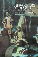 Strangers in Blood : Fur Trade Company Families in Indian Country by Jennifer...