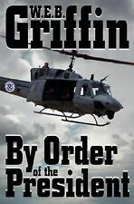 A Presidential Agent Novel Ser.: By Order of the President 1 by W. E. B....