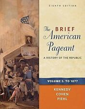 The Brief American Pageant Vol. 1 : A History of the Republic to 1877 by Mel...