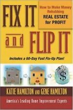 Fix It and Flip It: How to Make Money Rehabbing Real Estate for Profit