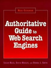 Authoritative Guide to Web Search Engines (Neal-Schuman Net-Guide Seri-ExLibrary