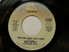 "AIR SUPPLY 45 Record ""The One That You Love"" / ""I Want to Give It All"" VG++ Cond"