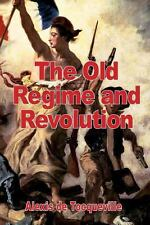 The Old Regime and the Revolution by Alexis De Tocqueville (2012, Paperback)