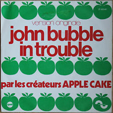 "APPLE CAKE ""JOHN BUBBLE IN TROUBLE""   45T 2 TITRES"