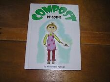 Compost, by Gosh! : An Adventure with Vermicomposting by Michelle Eva Portman