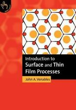 Introduction to Surface and Thin Film Processes by John A. Venables (2000,...