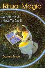 Practical Magick Ser.: Ritual Magic : What It Is and How to Do It by Donald Tys…