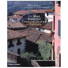 The Most Beautiful Country Towns of Tuscany (Most Beautiful Villages Series), Be