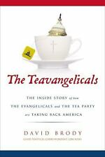 The Teavangelicals: The Inside Story of How the Evangelicals and the Tea Party a