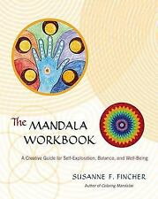 The Mandala Workbook : A Creative Guide for Self-Exploration, Balance, and Well…