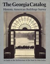 The Georgia Catalog: Historic American Buildings Survey. A Guide to the Architec