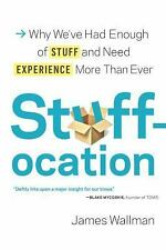 Stuffocation: Why We've Had Enough of Stuff and Need Experience More T-ExLibrary