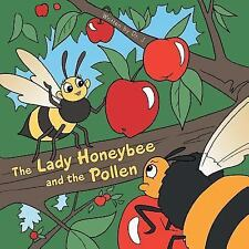 The Lady Honeybee and the Pollen by J (2015, Paperback)