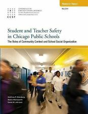 Student and Teacher Safety in Chicago Public Schools : The Roles of Community...